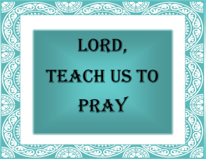 Jesus teach prayer