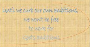 curbbing ambition